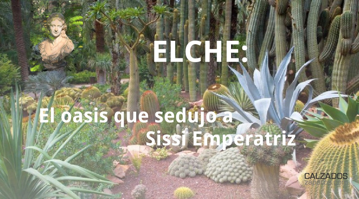 Elche, the oasis that seduced Sissi Empress
