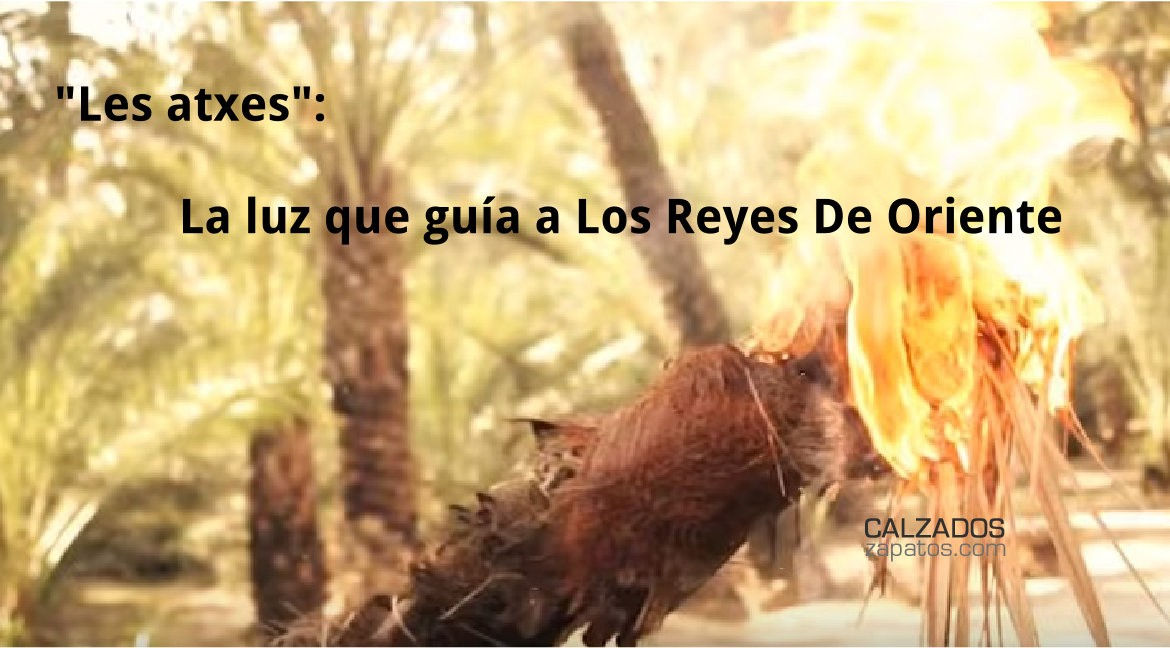 """Les atxes"": The light that guides Los Reyes De Oriente"