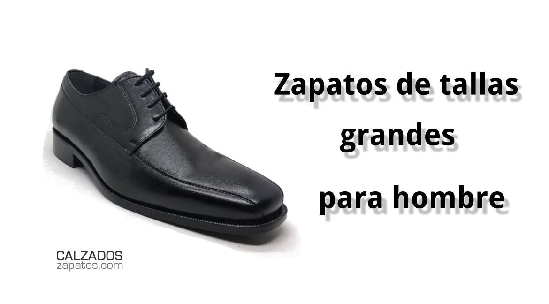 Zapatos de tallas grandes para hombre