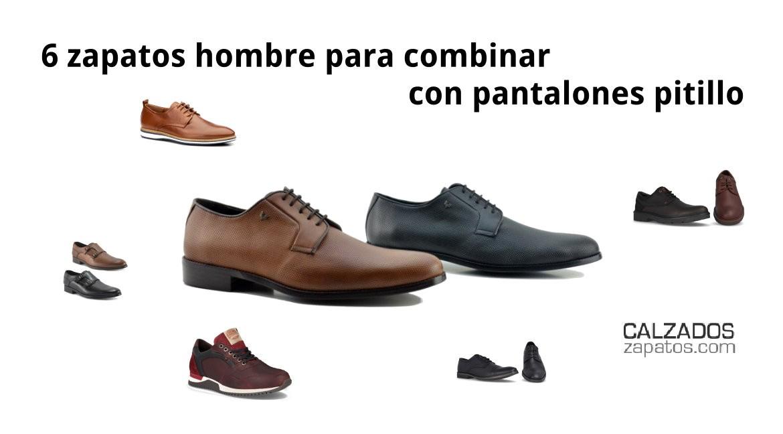 6 Zapatos Hombre Para Combinar Con Pantalones Pitillo
